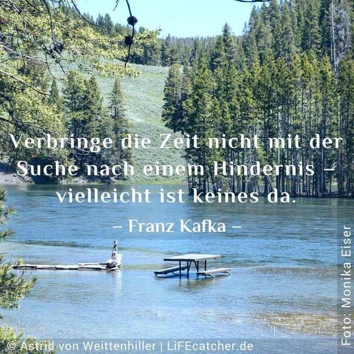 Ein Projekt gut abschliessen: Verbringe die Zeit nicht mit der Suche nach einem Hindernis – vielleicht ist keines da. Franz Kafka • Design by Astrid von Weittenhiller