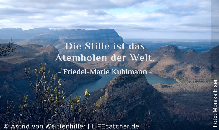 Richtig atmen - Die Stille ist das Atemholen der Welt. Friedel-Marie Kuhlmann • Design by Astrid von Weittenhiller