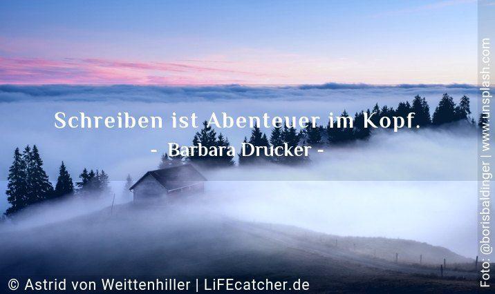 Schreiben ist Abenteuer im Kopf. Barbara Drucker • Design by Astrid von Weittenhiller