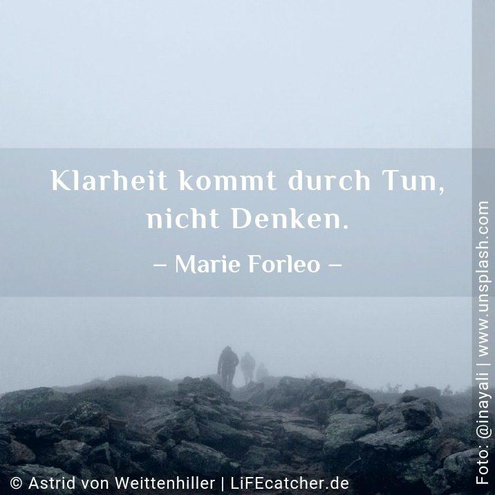 Klarheit kommt durch Tun, nicht Denken. • Design by Astrid von Weittenhiller