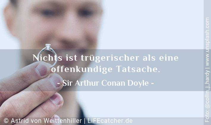 Fakten erkennen: Nichts ist trügerischer als eine offenkundige Tatsache. Sir Arthur Conan Doyle • Design by Astrid von Weittenhiller