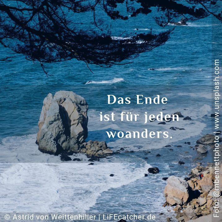 Zu Ende bringen: Das Ende ist für jeden woanders. • Design by Astrid von Weittenhiller