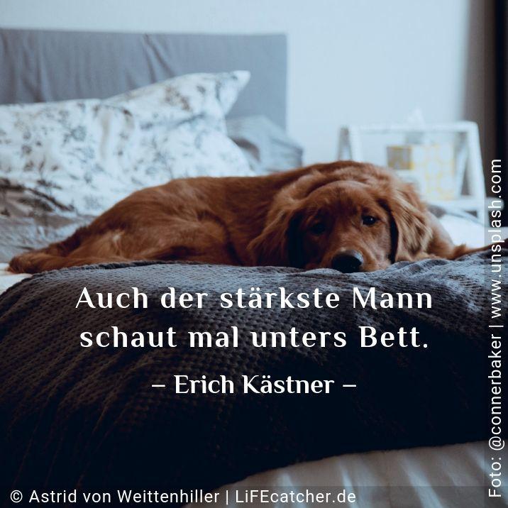 Plötzlich Angst: Auch der stärkste Mann schaut einmal unters Bett. Erich Kästner • Design by Astrid von Weittenhiller